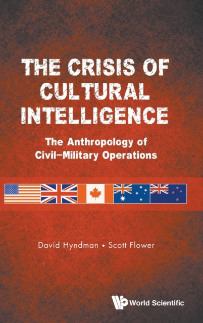 Crisis Of Cultural Intelligence, The: The Anthropology Of Civil-military Operations