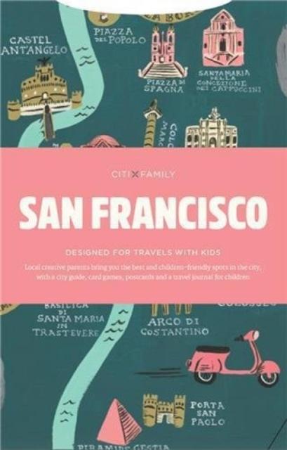 CITIxFamily City Guides - San Francisco