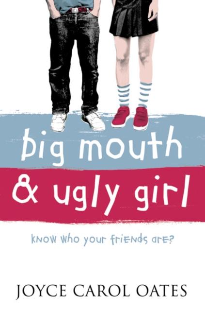 Big Mouth and Ugly Girl