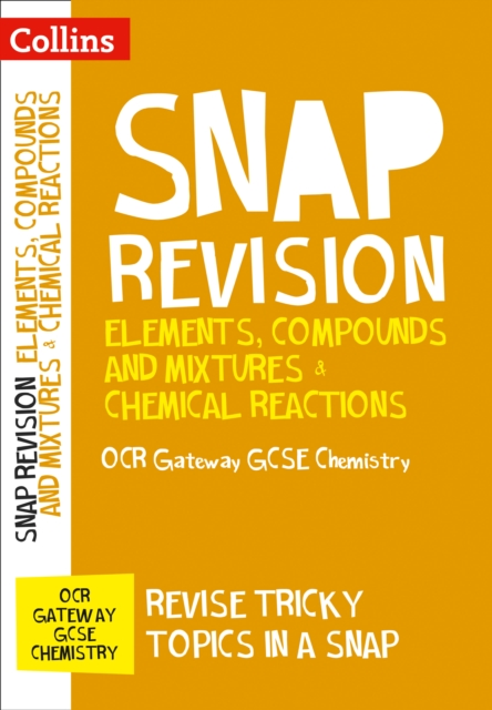 OCR Gateway GCSE 9-1 Chemistry Elements, Compounds and Mixtures & Chemical Reactions Revision Guide