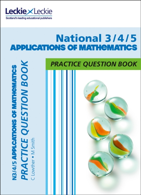 National 3/4/5 Applications of Maths Practice Question Book