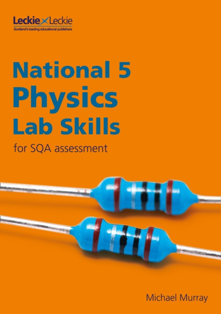 National 5 Physics Lab Skills for the revised exams of 2018 and beyond