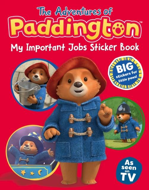 Adventures of Paddington: My Important Jobs Sticker Book