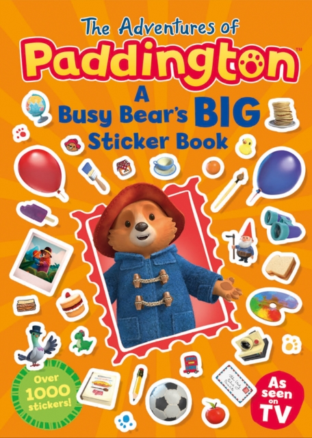 Adventures of Paddington: A Busy Bear's Big Sticker Book