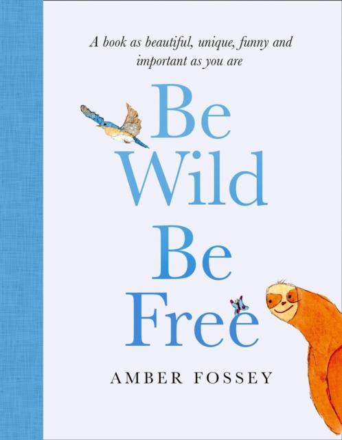 Be Wild, Be Free