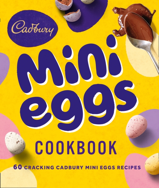 Cadbury Mini Eggs Cookbook