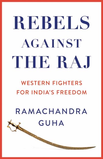 Rebels Against the Raj