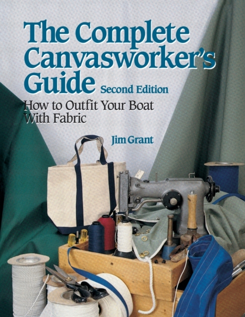 Complete Canvasworker's Guide: How to Outfit Your Boat Using Natural or Synthetic Cloth