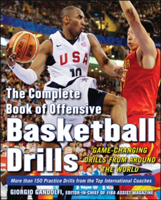 Complete Book of Offensive Basketball Drills: Game-Changing Drills from Around the World