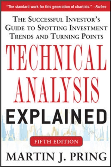 Technical Analysis Explained, Fifth Edition: The Successful Investor's Guide to Spotting Investment Trends and Turning Points