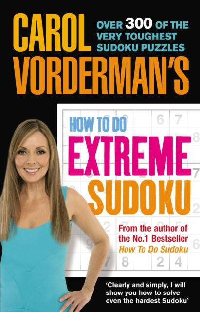 Carol Vorderman's How to Do Extreme Sudoku