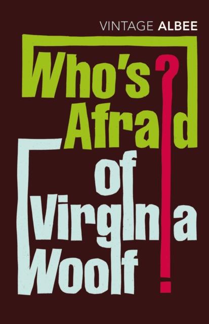 Who's Afraid Of Virginia Woolf (Vintage Classics)