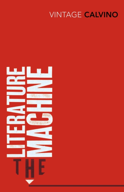 The Literature Machine : Essays (Vintage Classics)
