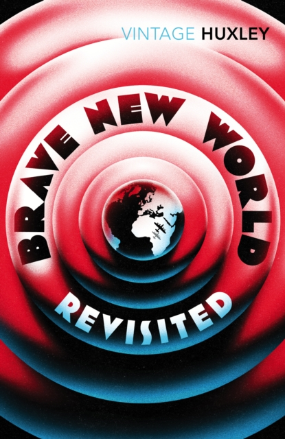 Brave New World Revisited (Vintage Classics)