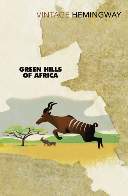 Green Hills Of Africa (Vintage Classics)