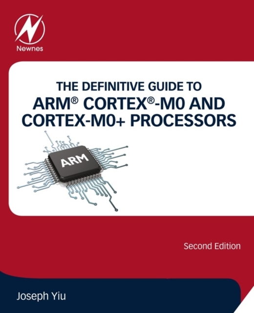 Definitive Guide to ARM (R) Cortex (R)-M0 and Cortex-M0+ Processors