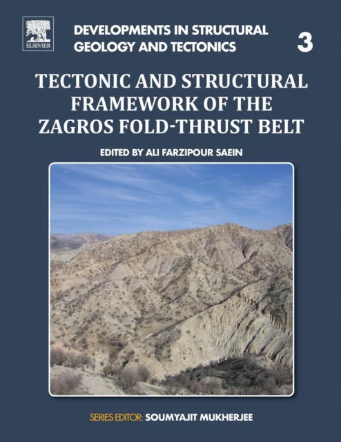 Tectonic and Structural Framework of the Zagros Fold-Thrust Belt