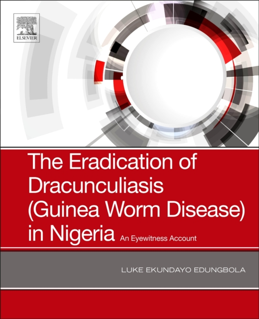 Eradication of Dracunculiasis (Guinea Worm Disease) in Nigeria