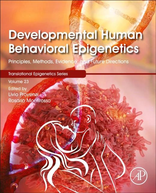 Developmental Human Behavioral Epigenetics