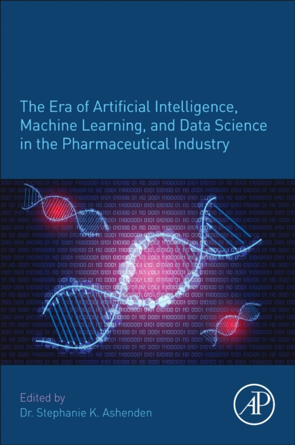 Era of Artificial Intelligence, Machine Learning, and Data Science in the Pharmaceutical Industry