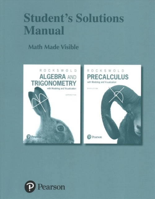 Student's Solutions Manual for Algebra and Trigonometry with Modeling & Visualization and Precalculus with Modeling & Visualization