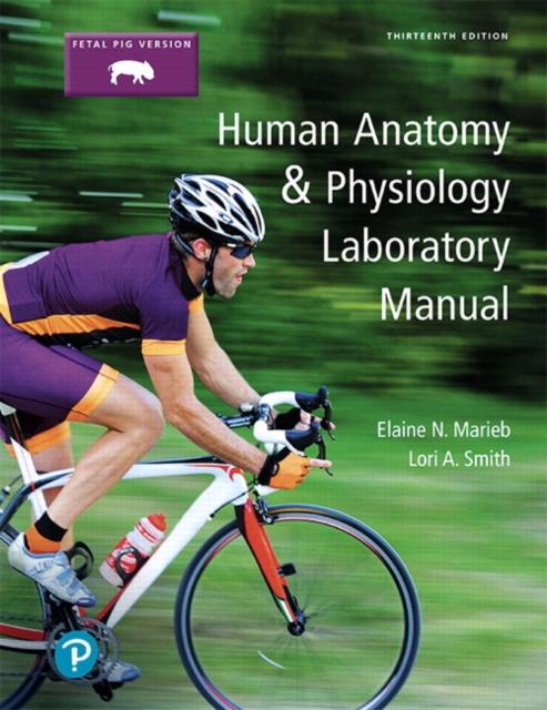 Human Anatomy & Physiology Laboratory Manual, Fetal Pig Version