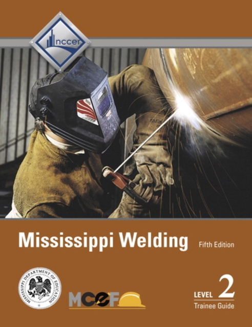 Mississippi Welding Level 2 Trainee Guide