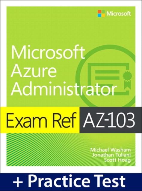 Exam Ref AZ-103 Microsoft Azure Administrator with Practice Test