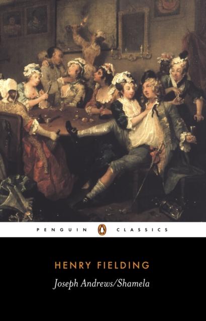Joseph Andrews & Shamela (Penguin Black Classics)