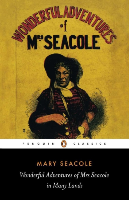 Wonderful Adventures of Mrs Seacole in Many Lands (Penguin Black Classics)