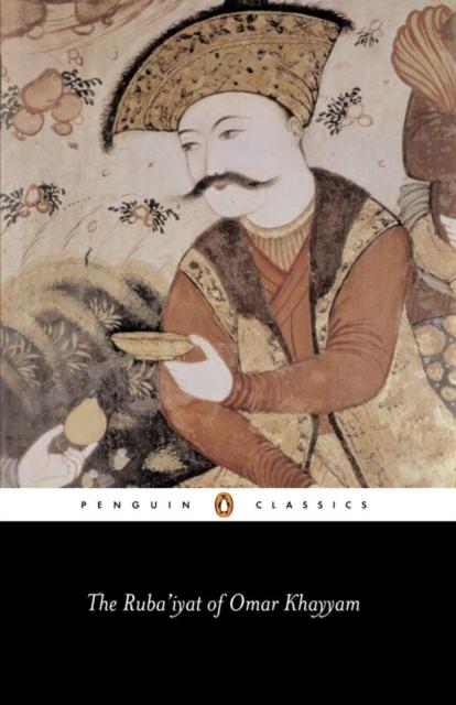The Ruba'iyat of Omar Khayyam (Penguin Black Classics)