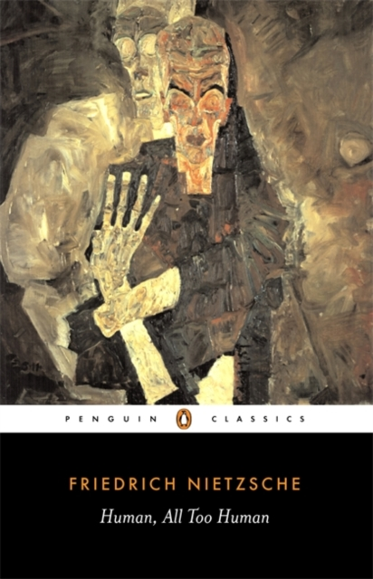 Human, All Too Human (Penguin Black Classics)