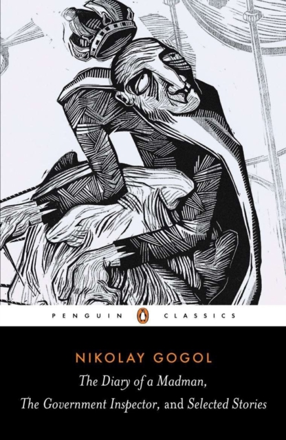 Diary of a Madman, The Government Inspector, & Selected Stories (Penguin Black Classics)