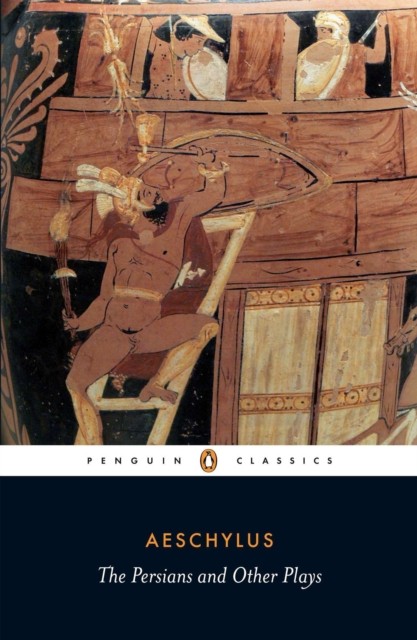 The Persians and Other Plays (Penguin Black Classics)