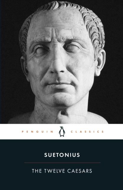 The Twelve Caesars (Penguin Black Classics)