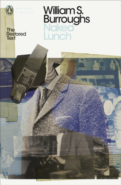 Naked Lunch : The Restored Text (Penguin Modern Classics)