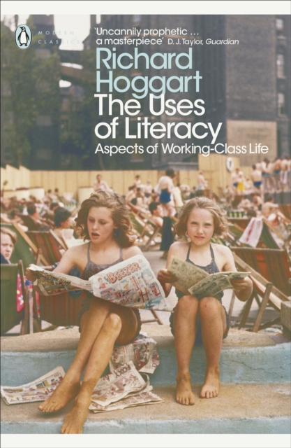 The Uses of Literacy : Aspects of Working-Class Life (Penguin Modern Classics)