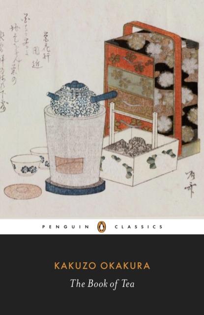 The Book of Tea (Penguin Black Classics)