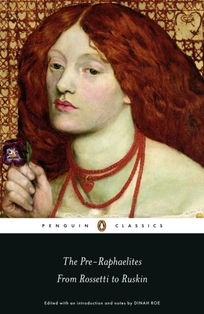 Pre-Raphaelites: From Rossetti to Ruskin