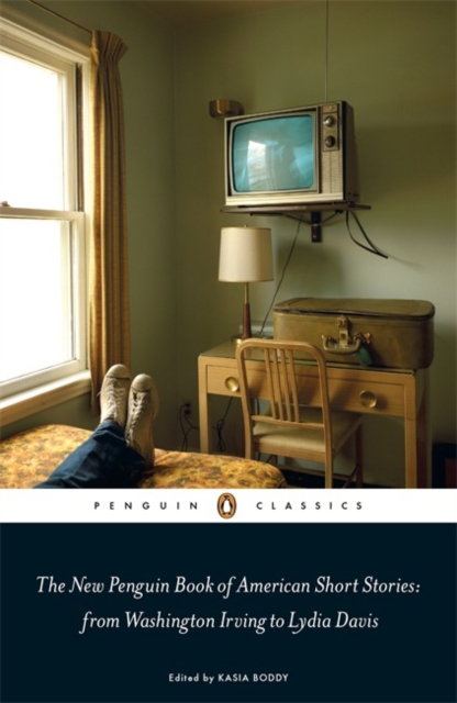 The New Penguin Book of American Short Stories, from Washington Irving to Lydia Davis (Penguin Black Classics)