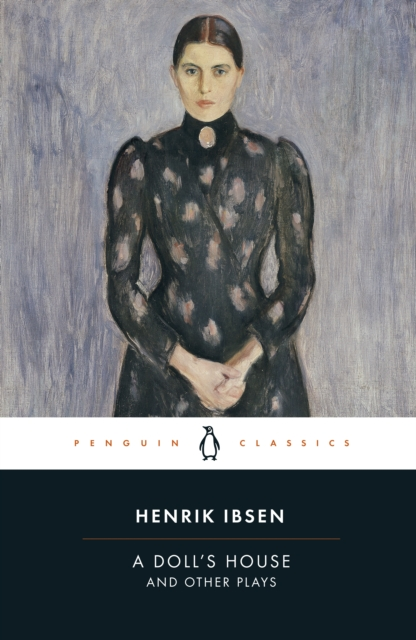 A Doll's House and Other Plays (Penguin Black Classics)