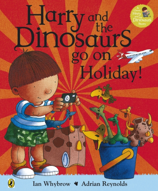 Harry and the Bucketful of Dinosaurs go on Holiday