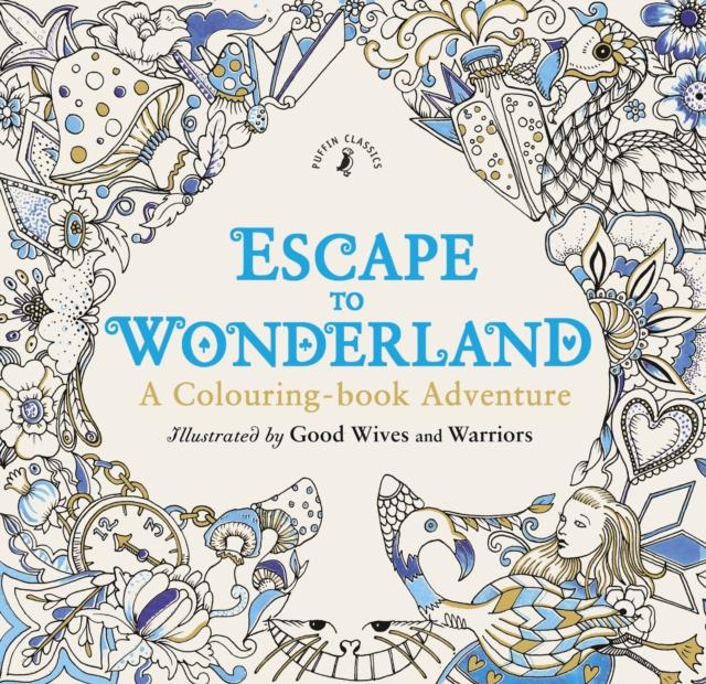 Escape to Wonderland: A Colouring Book Adventure