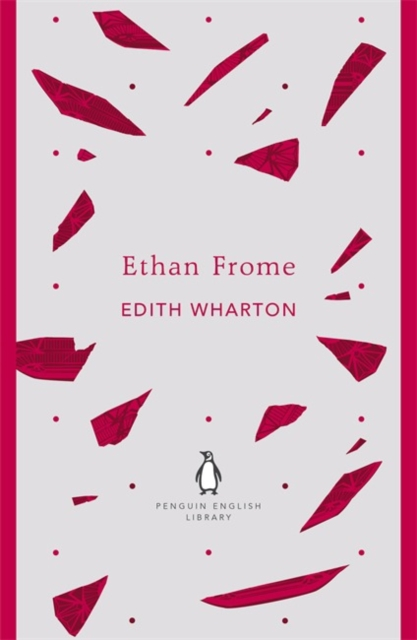 Ethan Frome (The Penguin English Library)