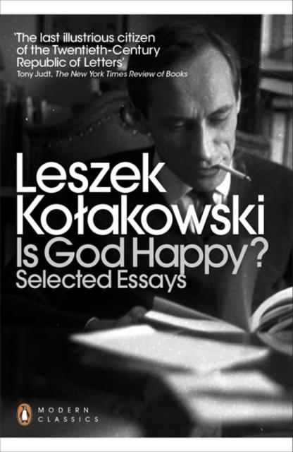 Is God Happy? : Selected Essays (Penguin Modern Classics)