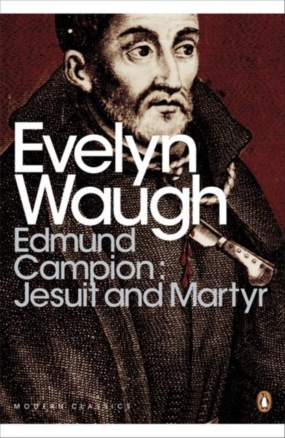 Edmund Campion: Jesuit and Martyr