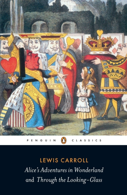 Alice's Adventures in Wonderland and Through the Looking Glass (Penguin Black Classics)