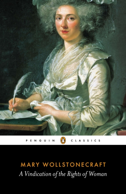 A Vindication of the Rights of Woman (Penguin Black Classics)