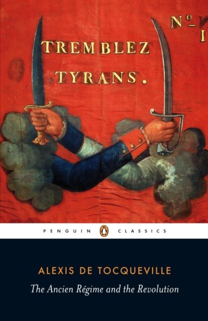 Ancien Regime and the Revolution (Penguin Black Classics)