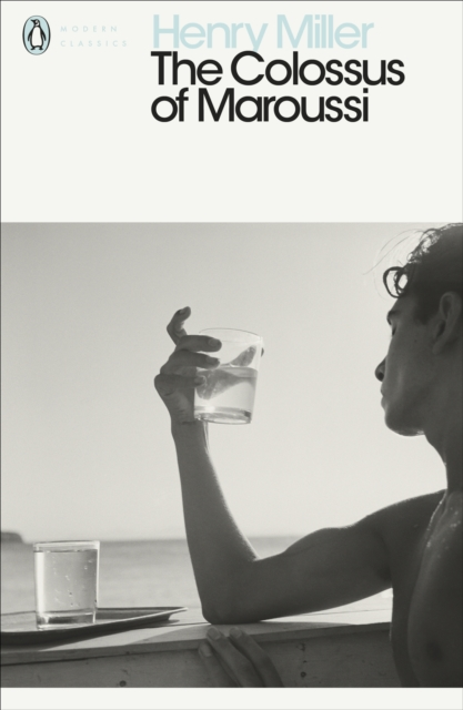The Colossus of Maroussi (Penguin Modern Classics)